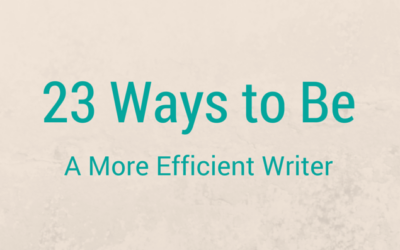 23 Ways to Be a More Efficient Writer